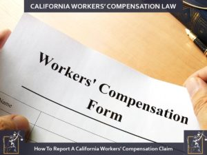 How To Report A California Workers' Compensation Claim