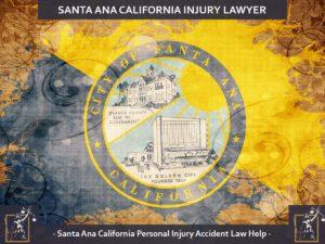 Santa Ana California Injury Lawyer